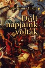 DÚLT NAPJAINK VOLTAK - Ekönyv - TENIGL-TAKÁCS LÁSZLÓ