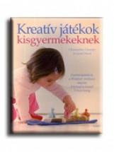 KREATÍV JÁTÉKOK KISGYERMEKEKNEK - 3 HÓNAPOS KORTÓL - 2 ÉVES KORIG - Ekönyv - CLOUDER C. - NICOL J.