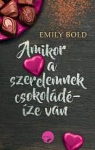 AMIKOR A SZERELEMNEK CSOKOLÁDÉ-ÍZE VAN - Ekönyv - BOLD, EMILY