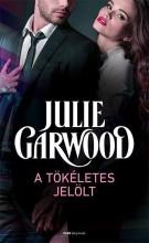 A TÖKÉLETES JELÖLT - Ekönyv - GARWOOD, JULIE