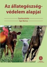 AZ ÁLLATEGÉSZSÉG-VÉDELEM ALAPJAI - Ekönyv - EGRI BORISZ