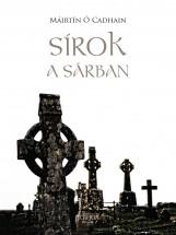 SÍROK A SÁRBAN - Ekönyv - CADHAIN, MÁIRTÍN Ó