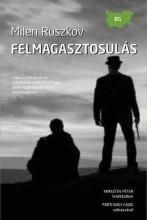 FELMAGASZTOSULÁS - Ekönyv - RUSZKOV, MILEN