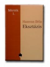 EKSZTÁZIS - MÉRTÉK 1. - - Ebook - HAMVAS BÉLA