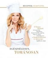 EGÉSZSÉGESEN, TOMÁNOSAN - RECEPTEK SZABINÁTÓL - Ekönyv - TOMÁN SZABINA