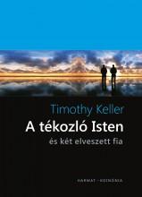 A TÉKOZLÓ ISTEN - ÉS KÉT ELVESZETT FIA - Ebook - KELLER, TIMOTHY