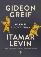 FELKELÉS AUSCHWITZBAN - Ekönyv - GREIF, GIDEON; LEVIN ITAMAR