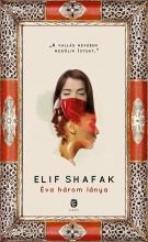 ÉVA HÁROM LÁNYA - Ekönyv - SHAFAK, ELIF
