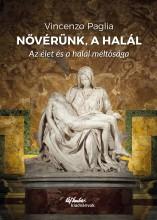 NŐVÉRÜNK, A HALÁL - AZ ÉLET ÉS A HALÁL MÉLTÓSÁGA - Ebook - ÚJ EMBER/MAGYAR KURÍR