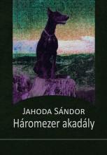 HÁROMEZER AKADÁLY - Ekönyv - JAHODA SÁNDOR