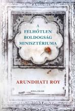 A FELHŐTLEN BOLDOGSÁG MINISZTÉRIUMA - Ekönyv - ARUNDHATI, ROY
