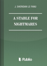 A STABLE FOR NIGHTMARES - Ebook - J. SHERIDAN LE FANU