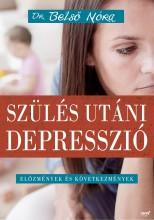 SZÜLÉS UTÁNI DEPRESSZIÓ - Ekönyv - DR. BELSŐ NÓRA