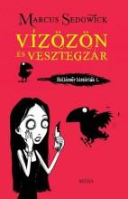 VÍZÖZÖN ÉS VESZTEGZÁR - HOLLÓCSŐR KISTÓRIÁK 1. - Ekönyv - SEDGWICK, MARCUS
