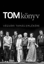 TOMKÖNYV - VÉGVÁRI TAMÁS EMLÉKÉRE - Ekönyv - CORVINA KIADÓ