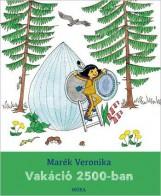 VAKÁCIÓ 2500-BAN - Ekönyv - MARÉK VERONIKA
