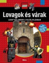 LOVAGOK ÉS VÁRAK - LEGO KALANDOK A VALÓS VILÁGBAN - Ekönyv - MÓRA KÖNYVKIADÓ