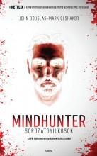 MINDHUNTER - SOROZATGYILKOSOK - Ekönyv - DOUGLAS, JOHN-OLSHAKER, MARK