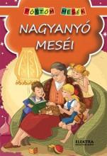 NAGYANYÓ MESÉI - PÖTTÖM MESÉK - Ekönyv - ELEKTRA KÖNYVKIADÓ KFT.