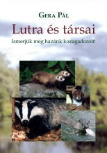 LUTRA ÉS TÁRSAI - ISMERJÜK MEG HAZÁNK KISRAGADOZÓIT! - Ekönyv - GERA PÁL