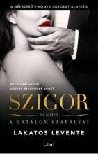 SZIGOR III. - A HATALOM SZABÁLYAI - Ebook - LAKATOS LEVENTE