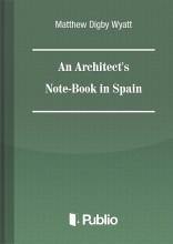 Architect's Note-book in Spain - Ebook - Matthew Digby Wyatt