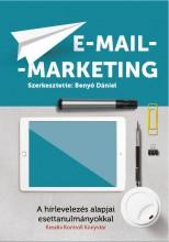 E-MAIL-MARKETING - A HÍRLEVELEZÉS ALAPJAI ESETTANULMÁNYOKKAL - Ekönyv - KREATÍV KONTROLL KFT.