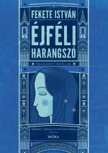 ÉJFÉLI HARANGSZÓ - Ekönyv - FEKETE ISTVÁN