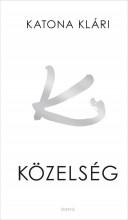 KÖZELSÉG - Ekönyv - KATONA KLÁRI