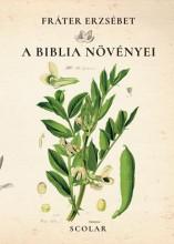 A BIBLIA NÖVÉNYEI - Ekönyv - FRÁTER ERZSÉBET