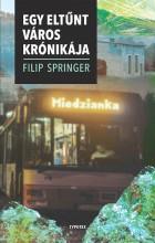 MIEDZIANKA – EGY ELTŰNT VÁROS KRÓNIKÁJA - Ekönyv - FILIP SPRINGER