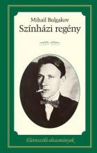 SZÍNHÁZI REGÉNY - Ekönyv - BULGAKOV, MICHAIL