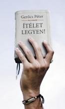 ÍTÉLET LEGYEN! - Ekönyv - GERŐCS PÉTER