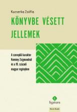 KÖNYVBE VÉSETT JELLEMEK - Ekönyv - KUCSERKA ZSÓFIA