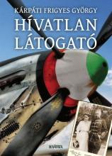 HÍVATLAN LÁTOGATÓ - Ekönyv - KÁRPÁTI FRIGYES