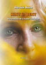 KINT ÉS BENT - KALANDOZÁSOK A TUDAT ÓCEÁNJÁN - Ekönyv - HORVÁTH BEÁTA