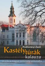 KASTÉLYTÚRÁK KALAUZA - Ekönyv - KOSSUTH KIADÓ ZRT.