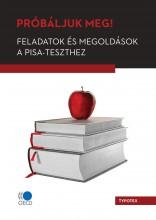 PRÓBÁLJUK MEG! FELADATOK ÉS MEGOLDÁSOK A PISA - TESZTHEZ - Ebook - SZÉLL SZILVIA (SZERKESZTŐ)