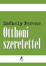 OTTHONI SZERETETTEL - Ekönyv - SZÉKELY FERENC