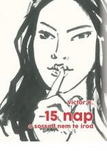 15 NAP - A SORSOD NEM TE ÍROD - Ekönyv - VICTOR K.