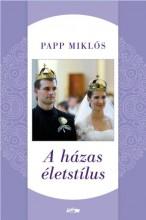 A HÁZAS ÉLETSTÍLUS - Ekönyv - PAPP MIKLÓS