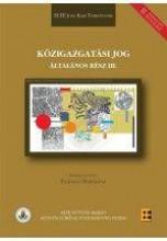 KÖZIGAZGATÁSI JOG ÁLTALÁNOS RÉSZ III. - II. ÁTDOLGOZOTT KIADÁS - Ekönyv - ELTE EÖTVÖS KIADÓ KFT.