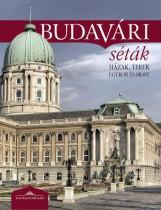 BUDAVÁRI SÉTÁK - HÁZAK, TEREK, EGYKOR ÉS MOST - Ekönyv - LÁTÓHATÁR KIADÓ KFT