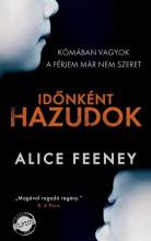 IDŐNKÉNT HAZUDOK - Ekönyv - FEENEY, ALICE