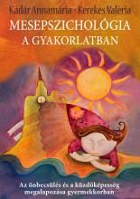 MESEPSZICHOLÓGIA A GYAKORLATBAN - Ekönyv - KÁDÁR ANNAMÁRIA ÉS KEREKES VALÉRIA