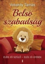 BELSŐ SZABADSÁG - ELÉG JÓ SZÜLŐ-ELÉG JÓ GYEREK - Ekönyv - VEKERDY TAMÁS