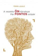 A VEZETÉS ÖN-TÖRVÉNYE - PÁR FONTOS SZÓPÁR - Ekönyv - TÖRÖK LÁSZLÓ
