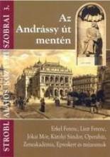 AZ ANDRÁSSY ÚT MENTÉN - STROBL ALAJOS KÖZTÉRI SZOBRAI 3. - Ekönyv - DR. STRÓBL ALAJOS