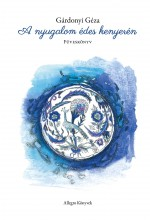 A NYUGALOM ÉDES KENYERÉN - FÜVESKÖNYV - Ekönyv - GÁRDONYI GÉZA