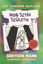 MOBSZTÁR SZÜLETIK - EGY CREEPER NAPLÓJA 2. - EGY NEM HIVATALOS MINECRAFT REGÉNY - Ekönyv - MANN, GREYSON